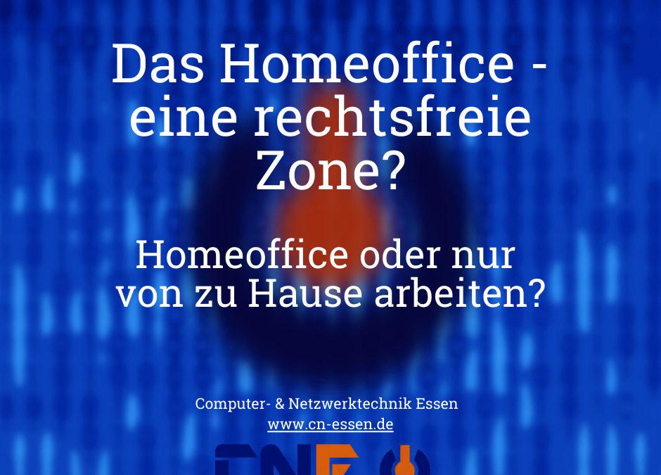 Das Homeoffice – eine rechtsfreie Zone?